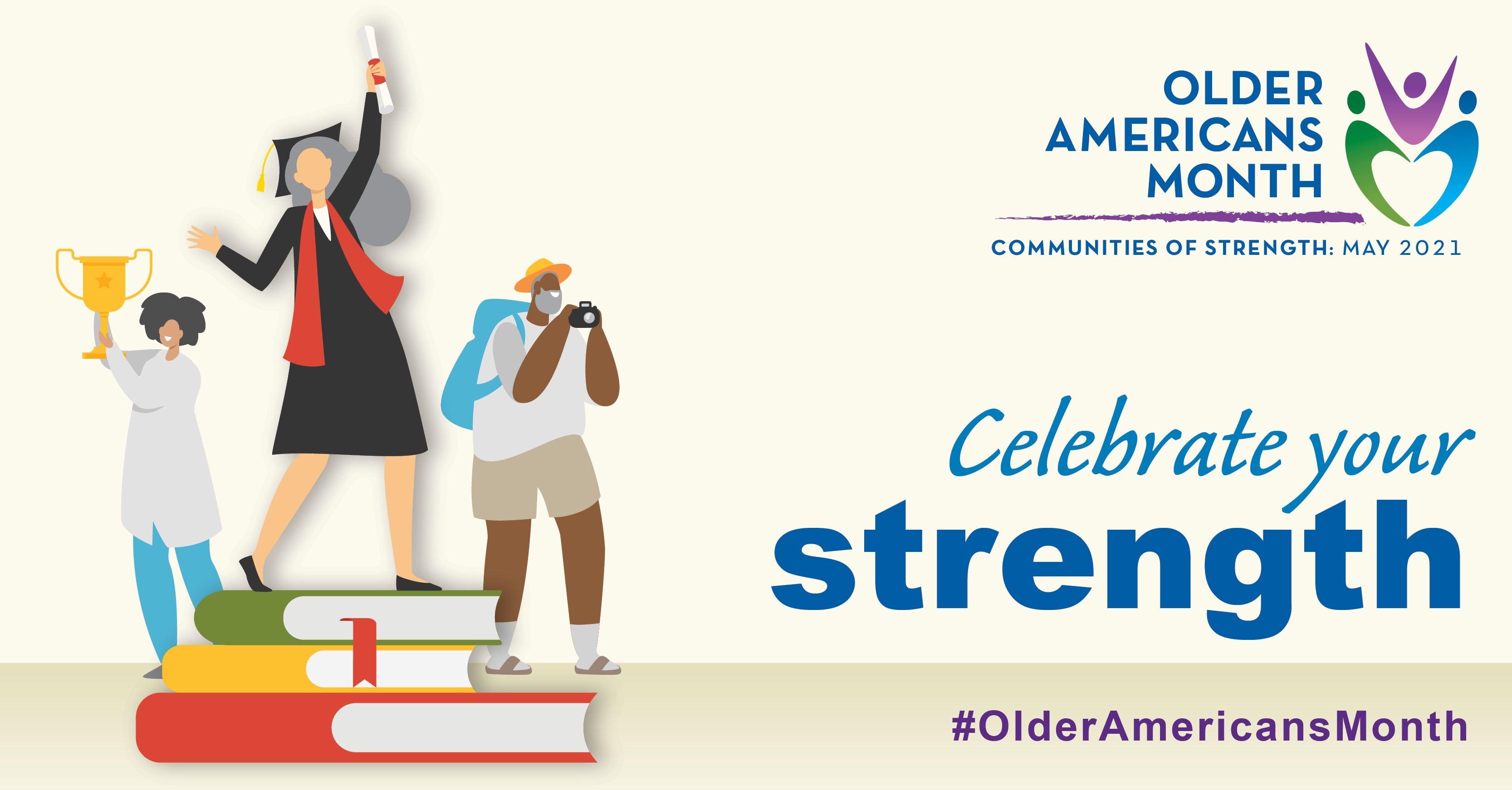Social Media Graphic: Celebrate Your Strength #OlderAmericansMonth