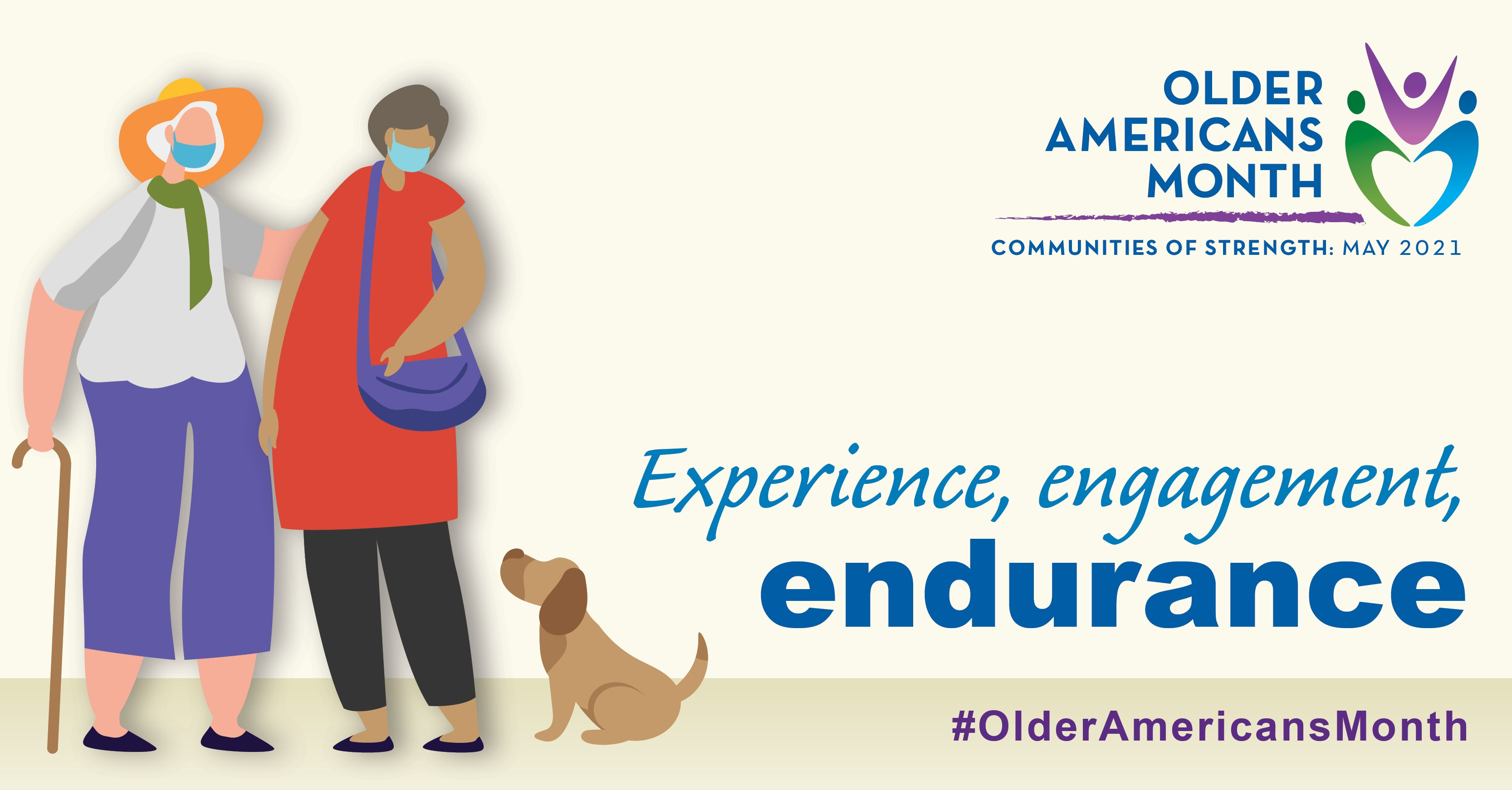 Social Media Graphic: Communities of Strength, Older Americans Month, May 2021. Experience, engagement, endurance. #OlderAmericansMonth