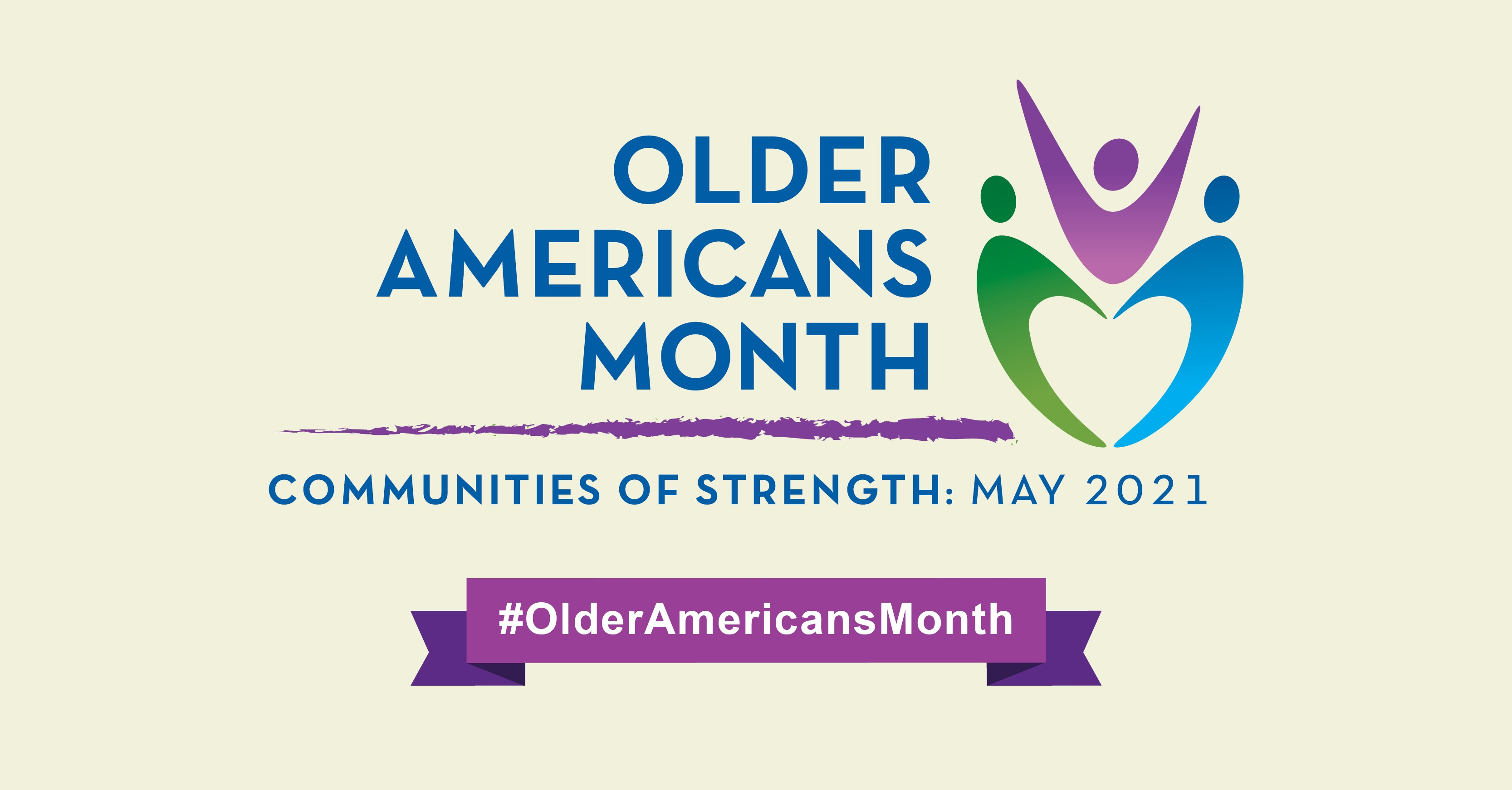 Social Media Graphic: Older Americans Month, Communities of Strength, May 2021. #OlderAmericansMonth