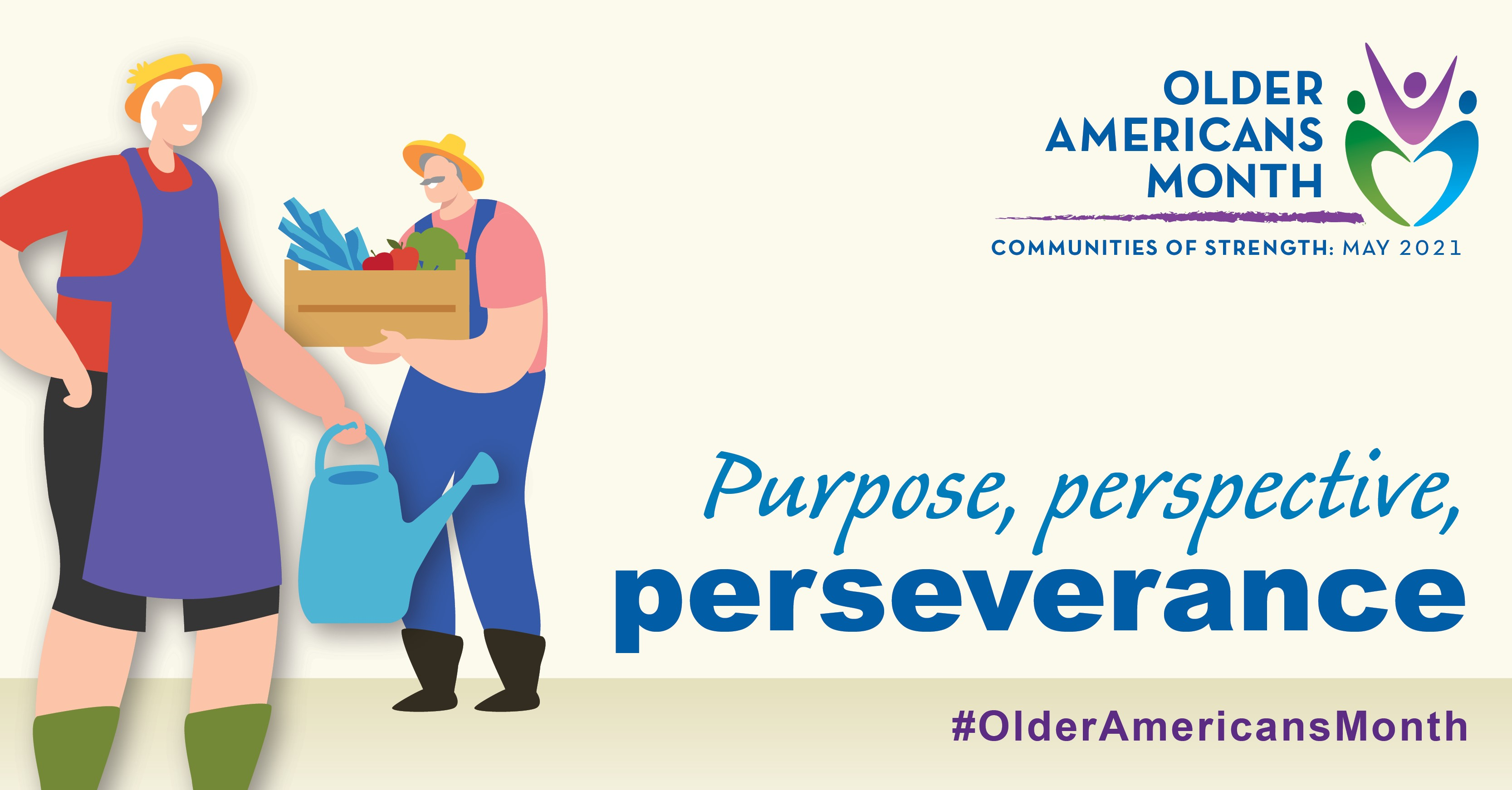 Social Media Cover Image: Older Americans Month, Communities of Strength, May 2021. Purpose, perspective, perseverance. #OlderAmericansMonth