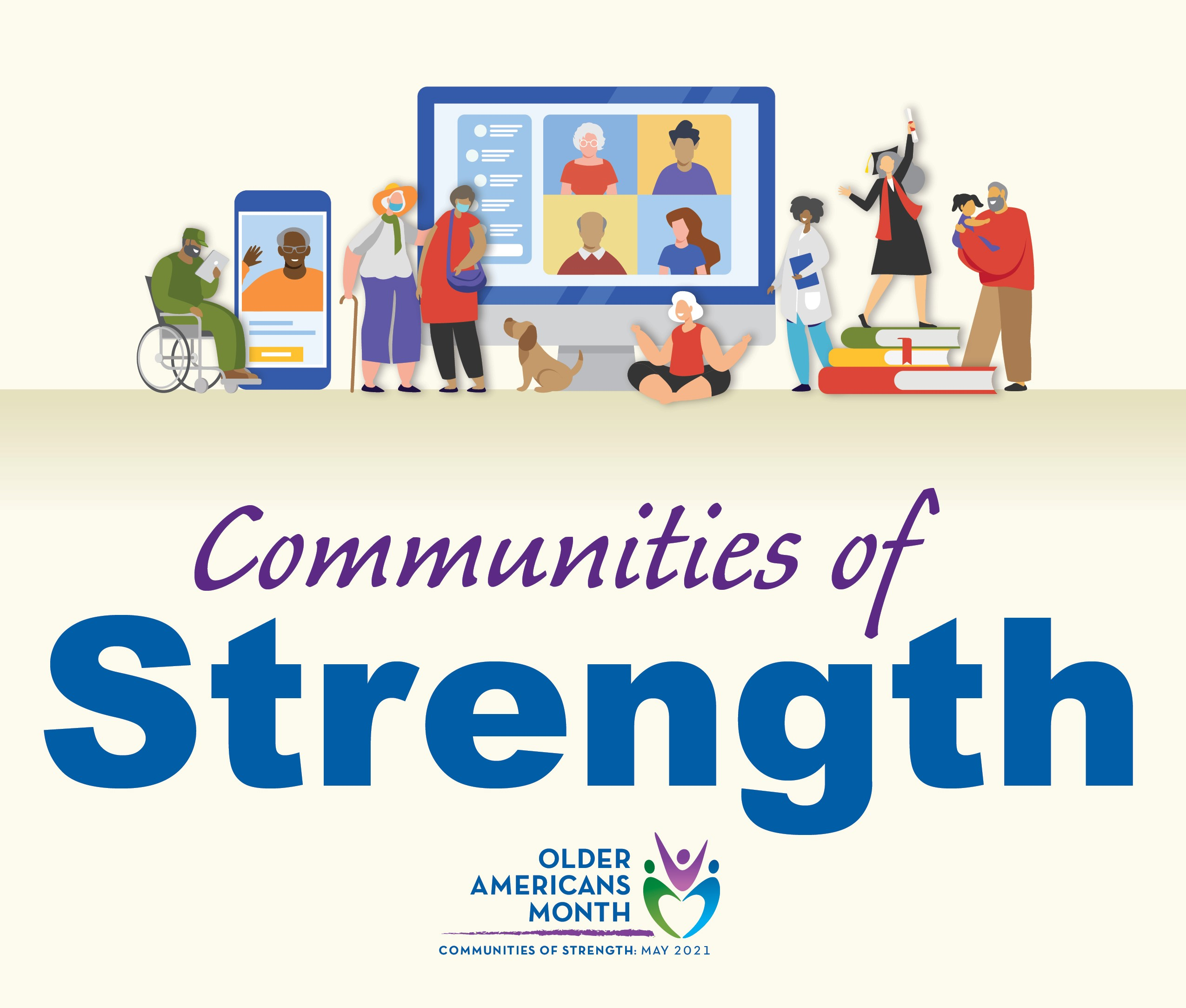 Header Graphic: Communities of Strength, Older Americans Month, May 2021