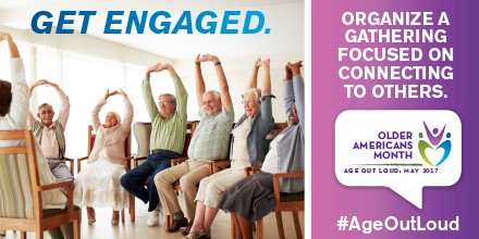 Older Americans Month, Get Engaged: May 2017
