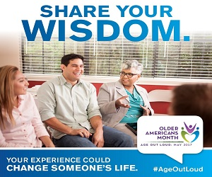 Older Americans Month, Wisdom: May 2017
